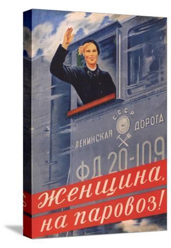 Woman, on the Steam Locomotive!, 1939-Olga Konstantinovna Deyneko-Stretched Canvas Print