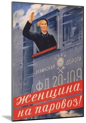Woman, on the Steam Locomotive!, 1939-Olga Konstantinovna Deyneko-Mounted Giclee Print
