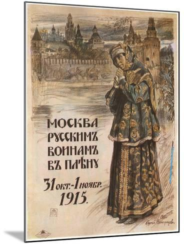 Moscow to the Russian Prisioners-Of-War, October 31-November 1, 1915, 1915-Sergei Arsenyevich Vinogradov-Mounted Giclee Print