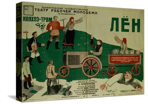 Poster for the Theatre Play Flax, 1931-Fyodor Filippovich Kondratov-Stretched Canvas Print