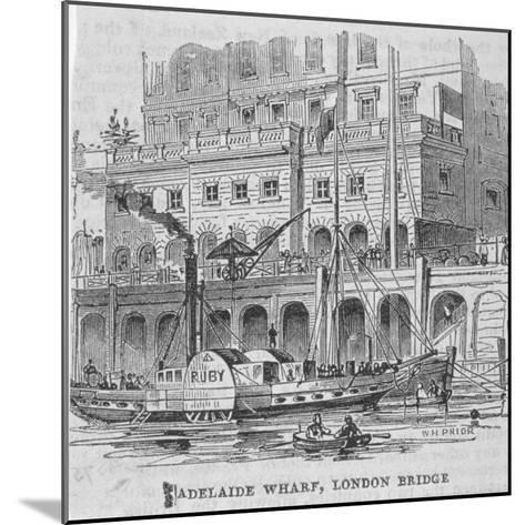 Adelaide Wharf, London Bridge, 1840-William Henry Prior-Mounted Giclee Print