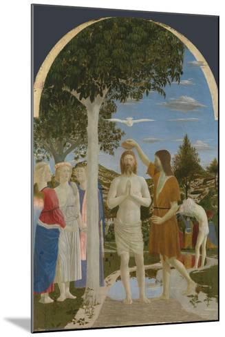 The Baptism of Christ, 1450S-Piero della Francesca-Mounted Giclee Print