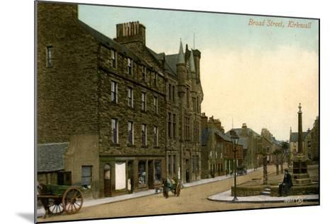 Broad Street, Kirkwall, Orkney, Scotland, 20th Century--Mounted Giclee Print