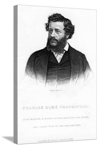 Charles Elme Francatelli, 1862--Stretched Canvas Print