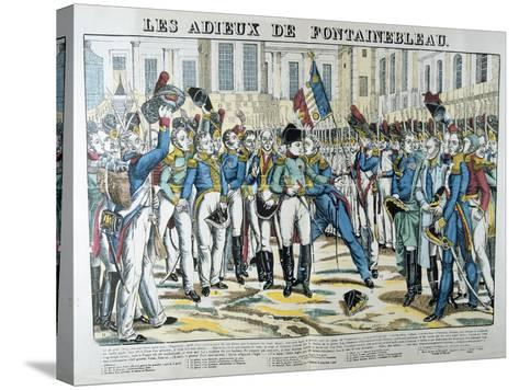 The Good-Byes of Fontainbleau, 19th Century--Stretched Canvas Print