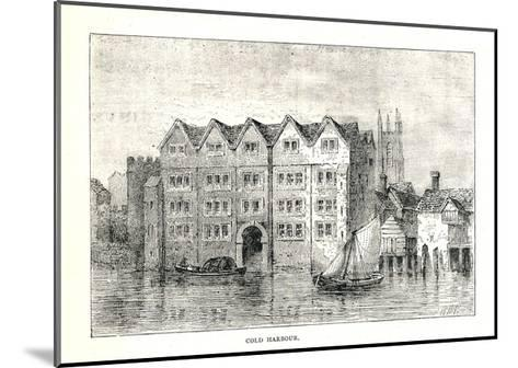 Cold Harbour. Medieval Mansion House North Bank Ofthames Above London Bridge, 1894-Walter Thornbury-Mounted Giclee Print