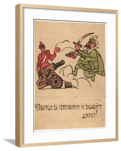 Even Amid the Talks, Don't Forget to Fight!, 1920-Ivan Andreevich Malyutin-Framed Art Print