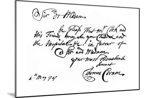 A Note from Thomas Coram, the Founder of the 'Foundling Hospital, 1747-Thomas Coram-Mounted Giclee Print