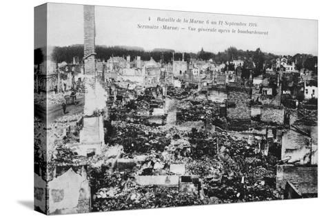 The Ruins of Sermaize-Les-Bains, France, Battle of the Marne, World War I, 1914--Stretched Canvas Print