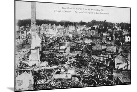 The Ruins of Sermaize-Les-Bains, France, Battle of the Marne, World War I, 1914--Mounted Giclee Print
