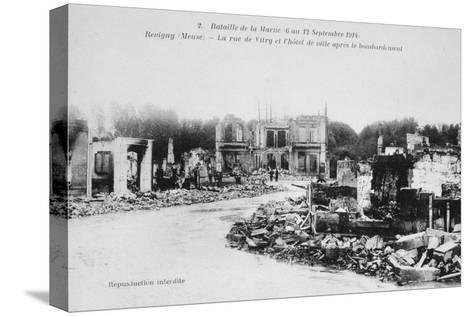 The Ruins of Revigny, France, Battle of the Marne, World War I, 1914--Stretched Canvas Print
