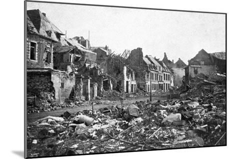 Street Scene after the Fall of Peronne, France, First World War, 1917--Mounted Giclee Print