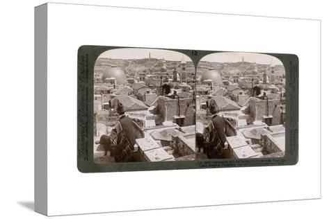 Jerusalem and the Mount of Olives, Looking East from the Latin Hospice, Palestine, 1900s-Underwood & Underwood-Stretched Canvas Print