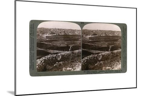 Jerusalem, as Seen from the South-East, Showing the Site of the Temple, Palestine, 1900s-Underwood & Underwood-Mounted Giclee Print