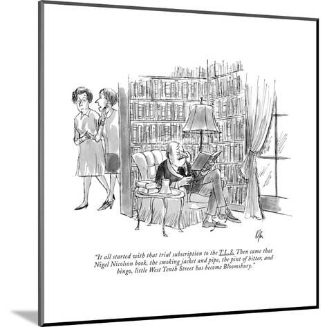 """""""It all started with that trial subscription to the T.L.S. Then came that ?"""" - New Yorker Cartoon-Everett Opie-Mounted Premium Giclee Print"""