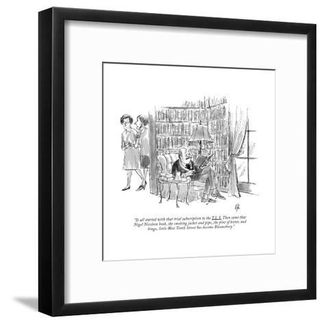 """""""It all started with that trial subscription to the T.L.S. Then came that ?"""" - New Yorker Cartoon-Everett Opie-Framed Art Print"""