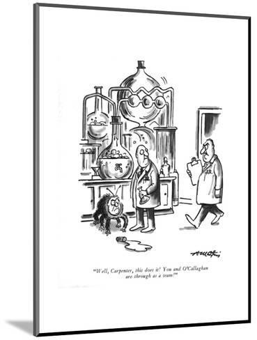 """""""Well, Carpenter, this does it! You and O'Callaghan are through as a team! - New Yorker Cartoon-Henry Martin-Mounted Premium Giclee Print"""