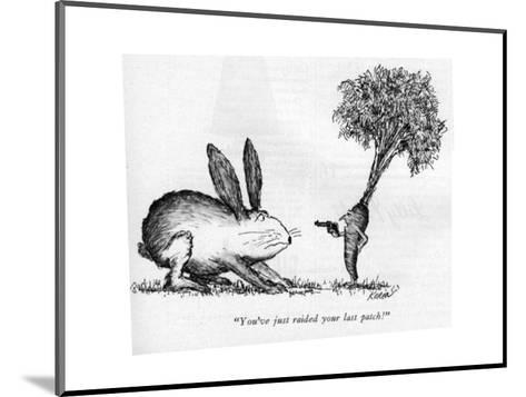 """You've just raided your last patch!"" - New Yorker Cartoon-Edward Koren-Mounted Premium Giclee Print"