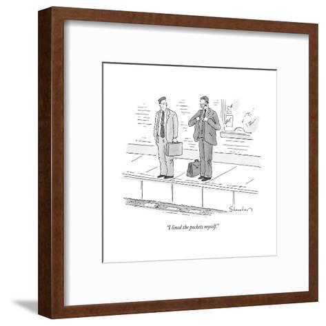 """I lined the pockets myself."" - New Yorker Cartoon-Danny Shanahan-Framed Art Print"