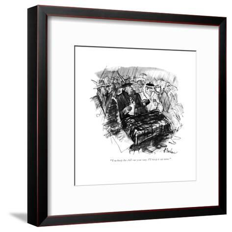 """""""You keep the chill out your way. I'll keep it out mine."""" - New Yorker Cartoon-Perry Barlow-Framed Art Print"""