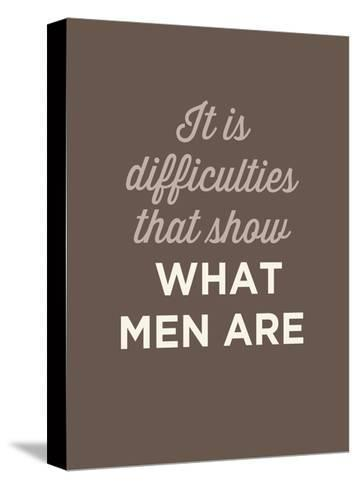 What Men Are--Stretched Canvas Print