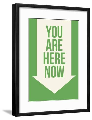 You are Here Now--Framed Art Print