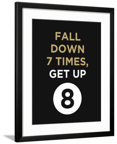 Fall Down 7 Times, Get Up--Framed Art Print