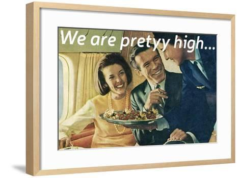We Are Pretty High--Framed Art Print