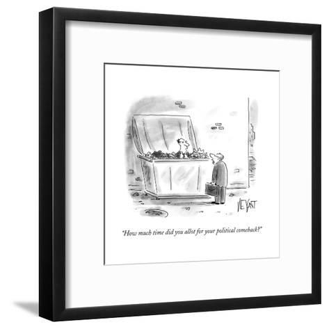 """""""How much time did you allot for your political comeback?"""" - Cartoon-Christopher Weyant-Framed Art Print"""