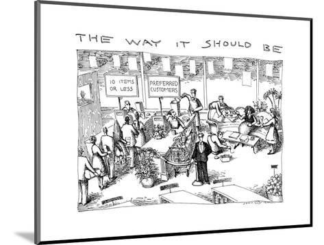 THE WAY IT SHOULD BE - New Yorker Cartoon-John O'brien-Mounted Premium Giclee Print