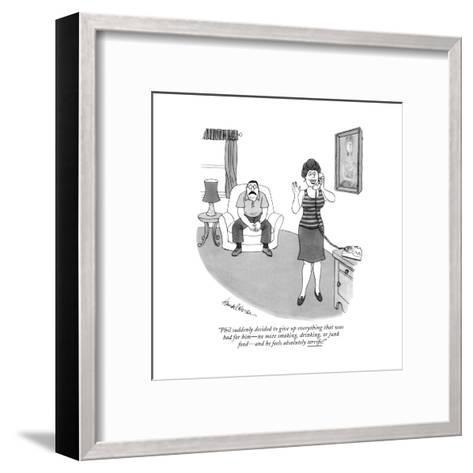 """""""Phil suddenly decided to give up everything that was bad for him?no more ?-J.B. Handelsman-Framed Art Print"""
