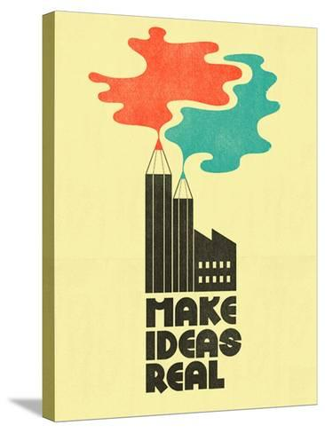 Make Ideas Real-Dale Edwin Murray-Stretched Canvas Print