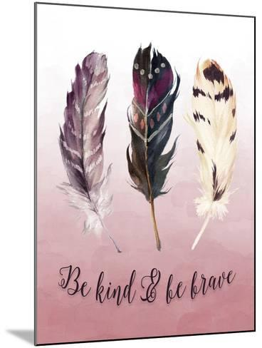 Be Kind and Be Brave Pink-Tara Moss-Mounted Art Print