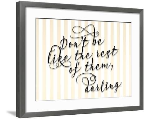 Dont Be Like the Rest-Tara Moss-Framed Art Print