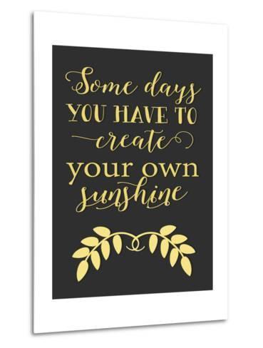 Create Your Own Sunshine-Tara Moss-Metal Print