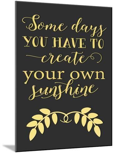 Create Your Own Sunshine-Tara Moss-Mounted Art Print