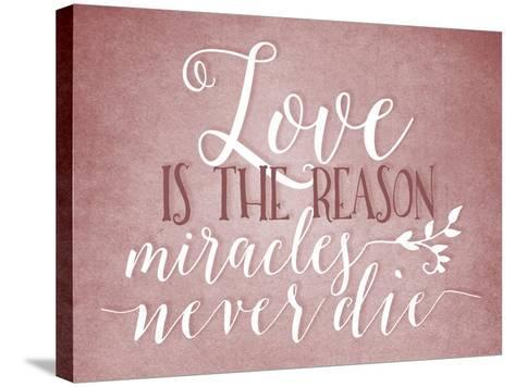 Love Is the Reason-Tara Moss-Stretched Canvas Print