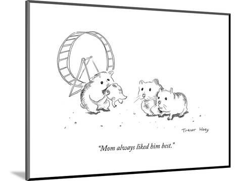 """Mom always liked him best."" - Cartoon-Trevor Hoey-Mounted Premium Giclee Print"
