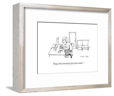 """Long time commenter, first time reader..."" - Cartoon-Trevor Hoey-Framed Art Print"