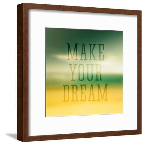 Quote Typographical Poster Make Your Dream-Egyptian Studio-Framed Art Print