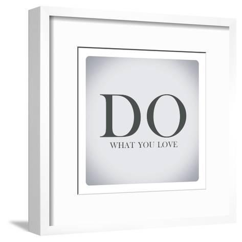 Quotes about Life,Do What You Love-Egyptian Studio-Framed Art Print
