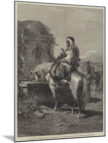 On the Road to Jerusalem-Adolf Schreyer-Mounted Giclee Print