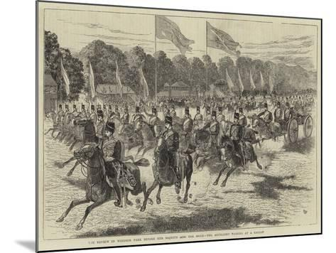 The Review in Windsor Park before Her Majesty and the Shah, the Artillery Passing at a Gallop-Alfred Chantrey Corbould-Mounted Giclee Print