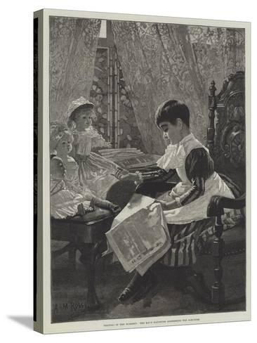 Politics in the Nursery, the Mp's Daughter Addressing the Electors-Alexander M^ Rossi-Stretched Canvas Print