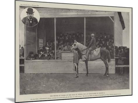 The Prince of Wales at the Sale of Flying Fox at Kingsclere on 8 March-Amedee Forestier-Mounted Giclee Print