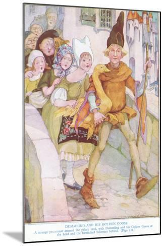 Dummling and His Golden Goose: a Strange Procession Entered the Palace Yard-Anne Anderson-Mounted Giclee Print