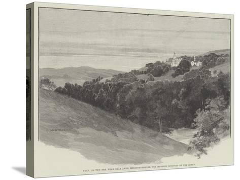 Pale, on the Dee, Near Bala Lake, Merionethshire, the Mansion Occupied by the Queen-Charles Auguste Loye-Stretched Canvas Print