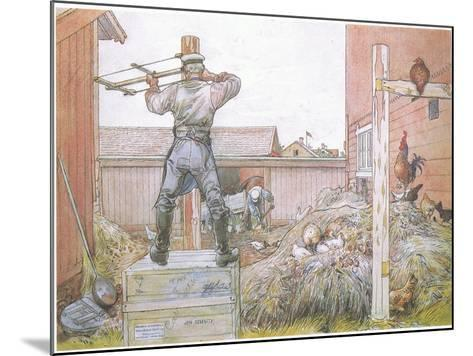 The Cock Went on Crowing All the Time Elfstrom Sawed and Hammered-Carl Larsson-Mounted Giclee Print