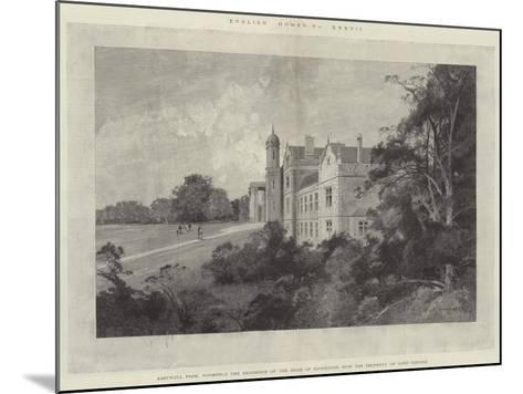 Eastwell Park, Formerly the Residence of the Duke of Edinburgh, Now the Property of Lord Gerard-Charles Auguste Loye-Mounted Giclee Print
