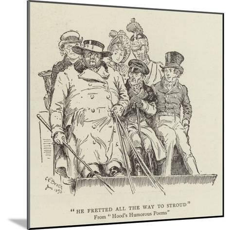 He Fretted All the Way to Stroud, Hood's Humorous Poems-Charles Edmund Brock-Mounted Giclee Print